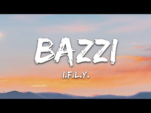 Bazzi - I.F.L.Y. (Lyrics)