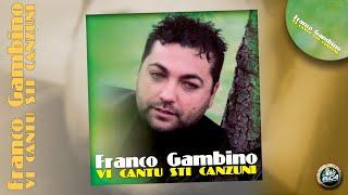 Franco Gambino - Vi cantu sti canzuni - FULL ALBUM