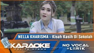 Kisah Kasih Di Sekolah (Karaoke) - Nella Kharisma