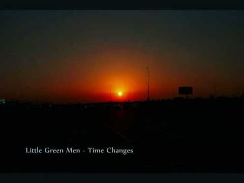 Little Green Men - Time Changes