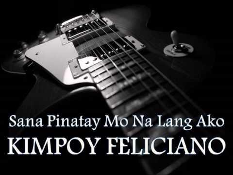 KIMPOY FELICIANO - Sana Pinatay Mo Na Lang Ako [HQ AUDIO]