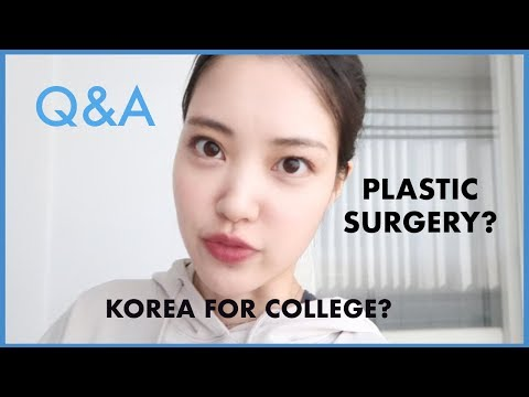 Q&A- Life in Korea, Plastic Surgery, Korean Beauty, College Decisions, etc!