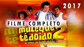 Muleque té doido 2  A lenda de Dom Sebastião filme completo HD