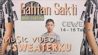 OPEN CASTING #SWEATERKU - GAHTAN SAKTI (SELURUH INDONESIA ) Mp3