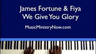 We Give You Glory - James Fortune & Fiya
