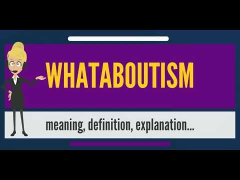 What Is Whataboutism What Does Whataboutism Mean