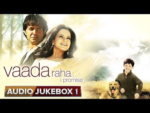 Vaada Raha... I Promise - Jukebox 1 (Full Songs)