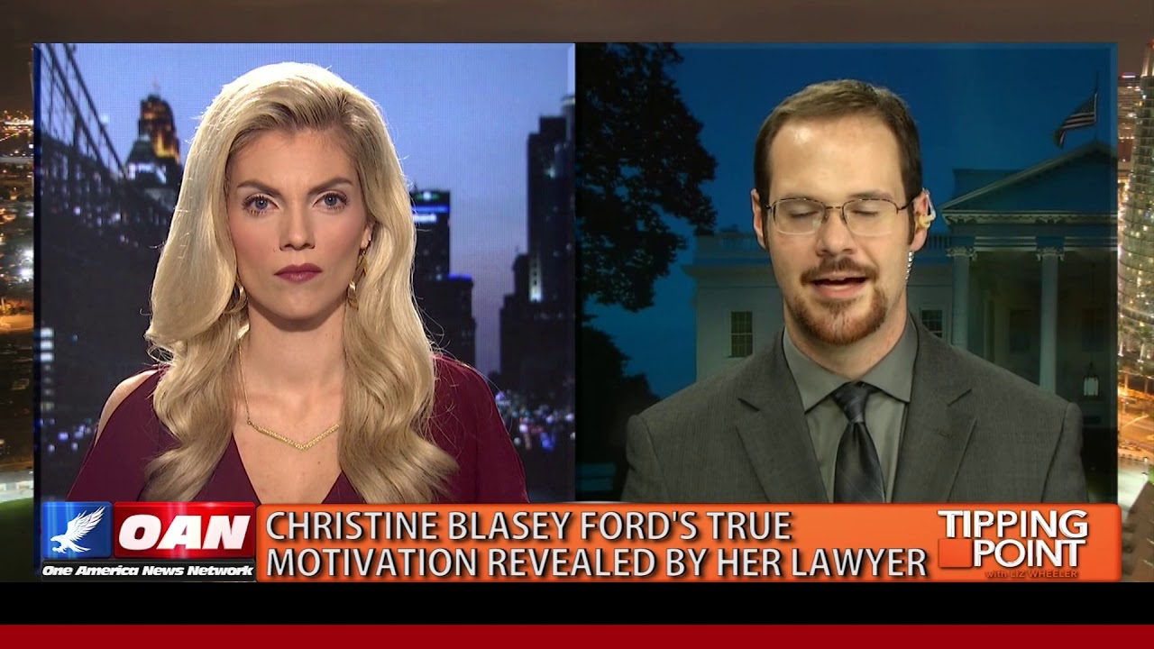 OAN Tipping Point Christine Blasey Ford's Lawyer Reveals Her True Motivation