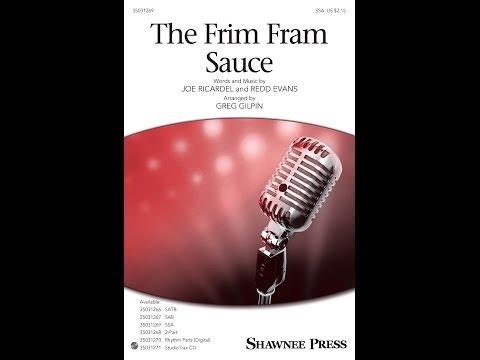 The Frim Fram Sauce (SSA) - Arranged by Greg Gilpin