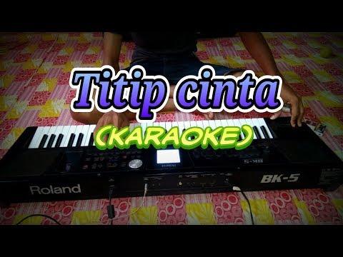 Karaoke Roland Bk5 Titip Cinta nada cowok