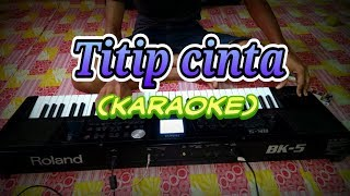 Video Karaoke Roland Bk5 Titip Cinta nada cowok download MP3, 3GP, MP4, WEBM, AVI, FLV Juli 2018