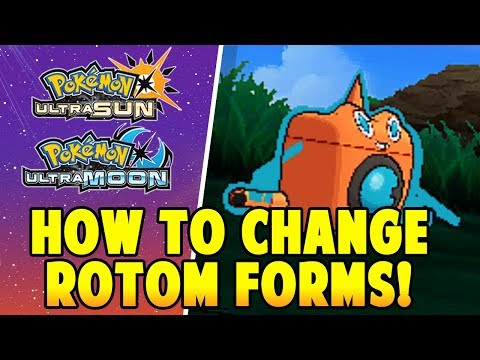 How to Change Rotom's Form in Pokemon Ultra Sun and Ultra Moon | Where to Change Rotom Forms