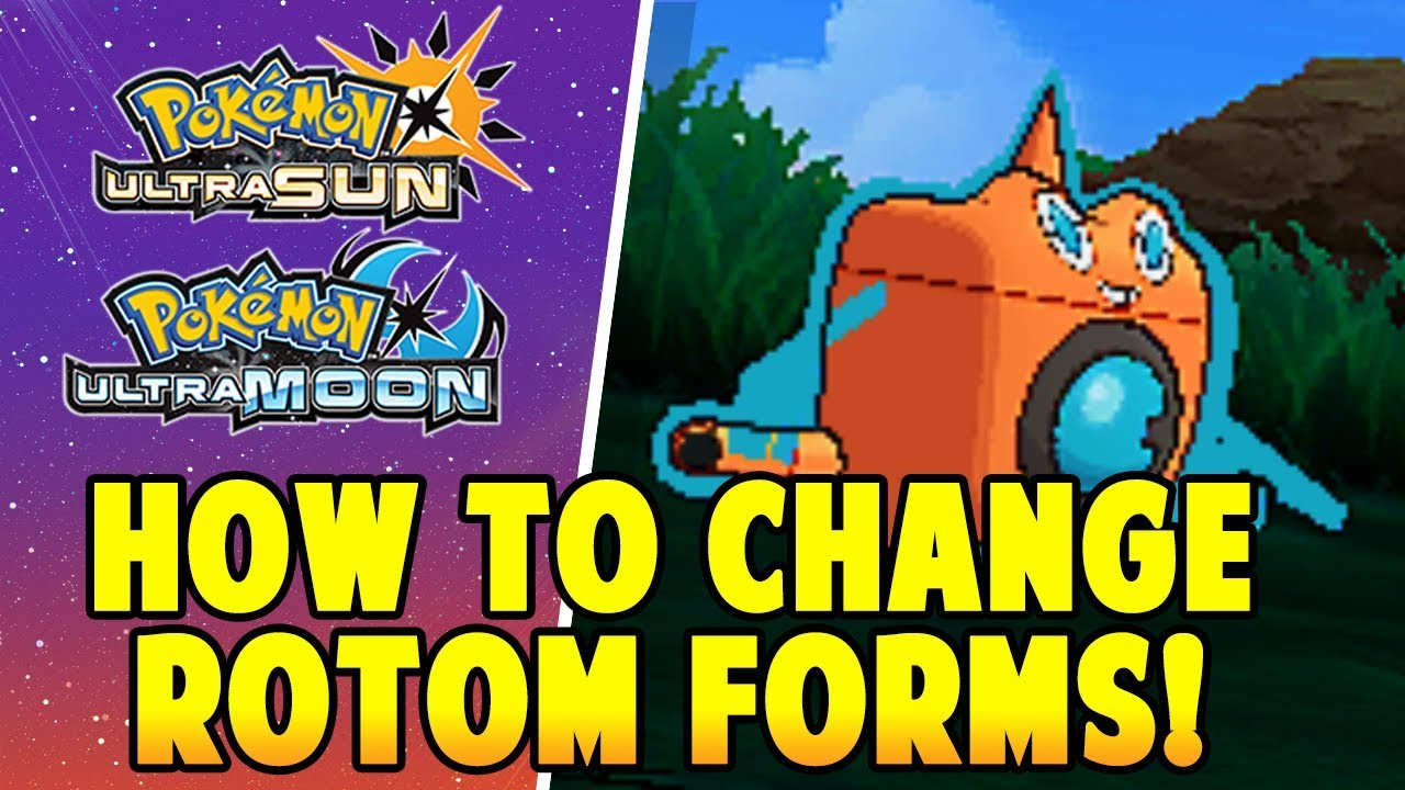 How to Change Rotom's Form in Pokemon Ultra Sun and Ultra Moon ...