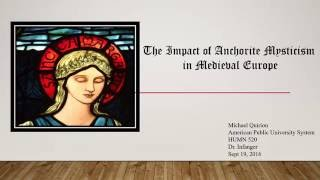 The Impact of Anchorite Mysticism on Medieval Europe