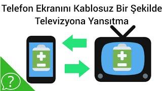 Telefon Ekranını Kablosuz Olarak Televizyona Yansıtma