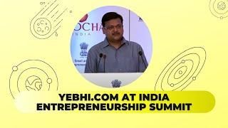 Yebhi com at India Entrepreneurship