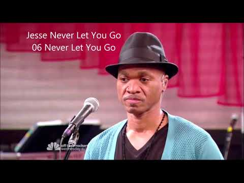 Jesse Never Let You Go 06 Never Let You Go