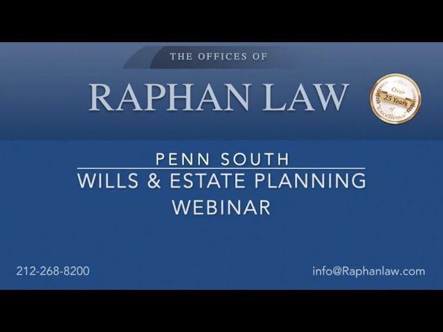 Penn South: Raphan Law Webinar: Wills, Estate Planning, Probate, COVID-19.