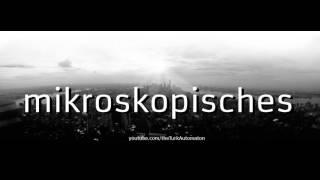 How to pronounce mikroskopisches in German