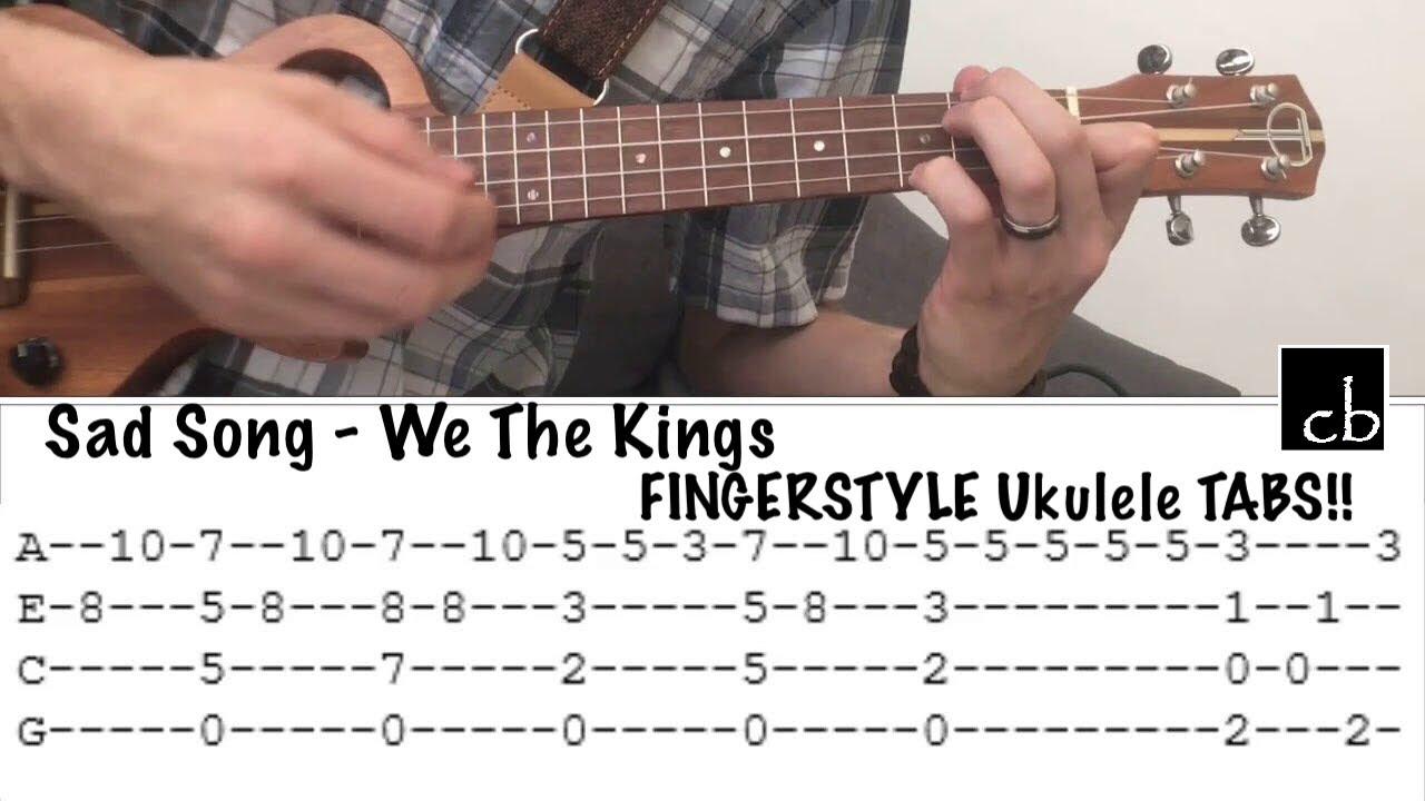 SAD SONG (We The Kings) FINGERSTYLE Ukulele TUTORIAL
