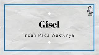 Gisel - Indah Pada Waktunya (Lyrics) [HD]