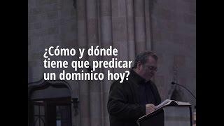 ¿Cómo y dónde tiene que predicar  un laico dominico hoy?