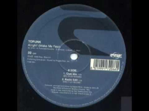 Tofunk - Alright! (Make Me Feel)