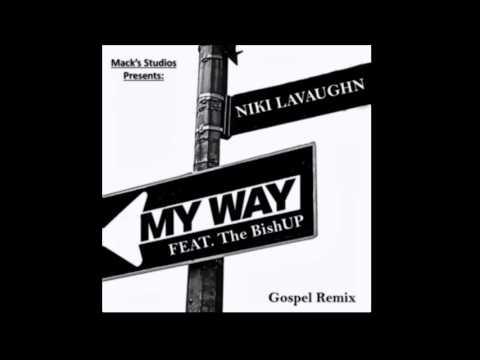 My Way - Gospel Remix