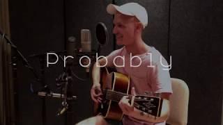 """""""Probably"""" (live acoustic) // Jay Edwards"""