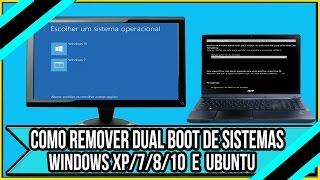 Como Remover Dual Boot de Sistemas - Windows XP/7/8/10 Linux