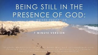 Mindfulness meditation: Being still in the presence of God (7 minutes)