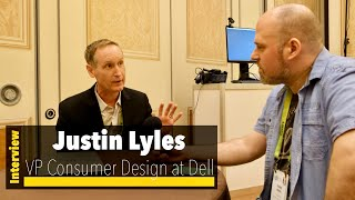 CES 2019 - Interview with Justin Lyles, VP Consumer Design at Dell
