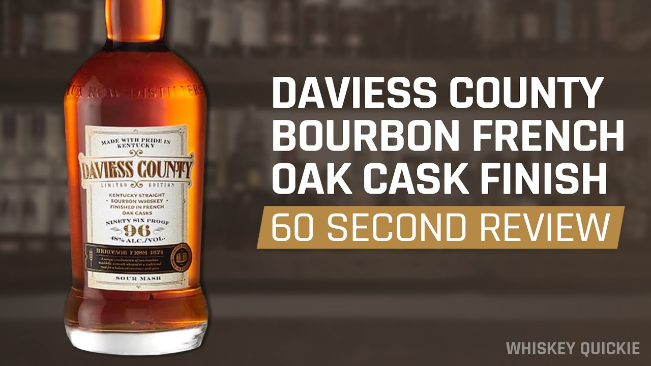 Daviess County Straight Bourbon Finished in French Oak Casks Review in 60 Seconds| Whiskey Quickie
