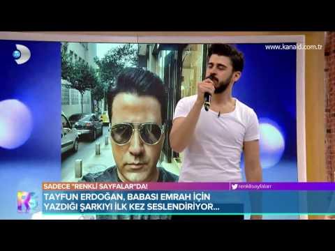 Renkli Sayfalar - Tayfun Erdoğan, babası Emrah için yazdığı şarkıyı televizyonda ilk kez söyledi!