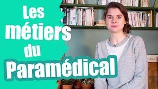 Les métiers du paramédical + témoignage - Les questions d'orientation