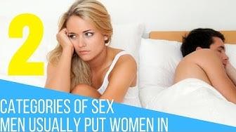 The categories of sex that men put women in