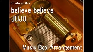 believe believe/JUJU [Music Box]