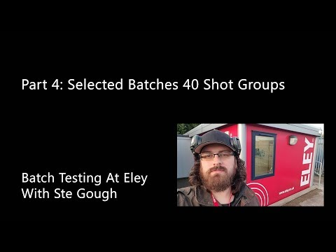 Batch Testing at Eley UK - Part 4: Selected Test 40 Shots