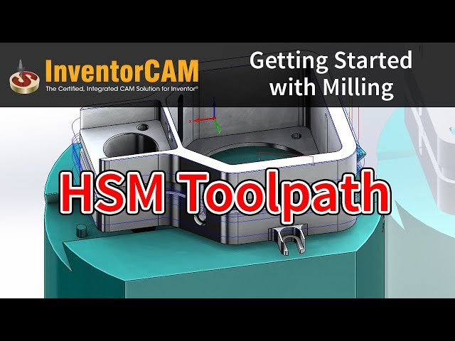 InventorCAM Introductory Video 14 HSM Toolpath