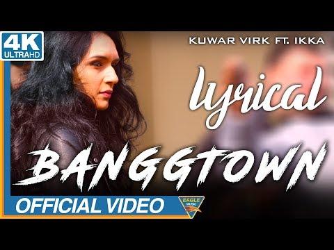 banggtown-|-official-lyrical-video-|-kuwar-virk-ft.-ikka-|-latest-punjabi-songs-2018|-eagle-music