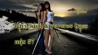hard kick & reverse bass - mix #7