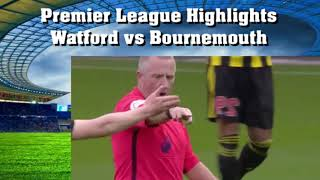 Highlights Watford vs Bournemouth Premier League