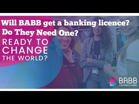 Will BABB get a Banking Licence - Do they need one - BABB Up