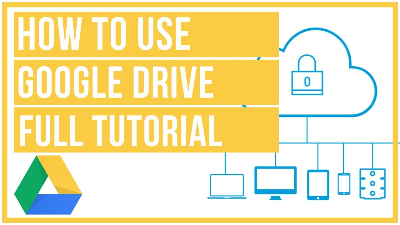 Google Drive Full Tutorial From Start To Finish How To Use Google Drive Youtube