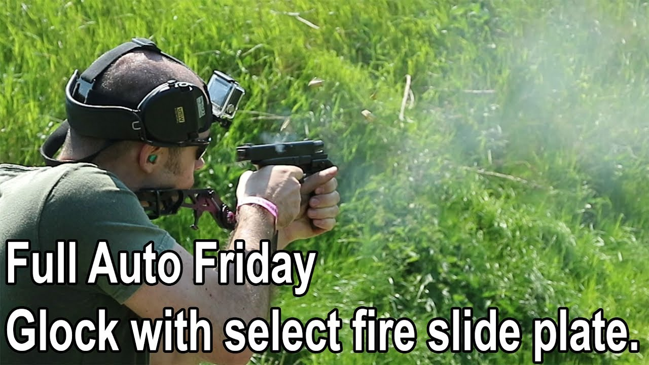 Full Auto Friday: Glock with a select fire slide plate