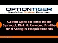 Credit Spread and Debit Spread, Risk & Reward Profile and Margin Requirements