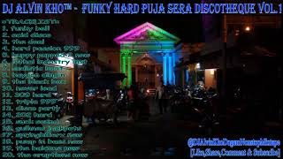 Download lagu ⚠️DJ ALVIN KHO™ - FUNKY HARD PUJA SERA DISCOTHEQUE VOL.1