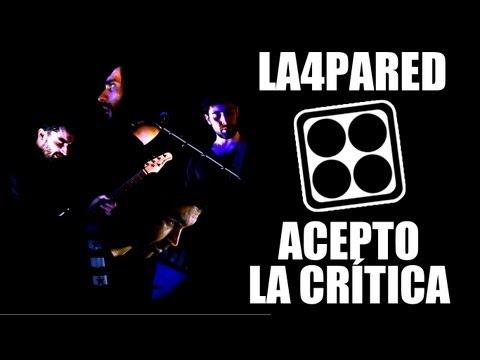 LA4PARED - Acepto la crítica (2012)