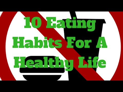 10 Eating Habits For A Healthy Life