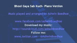 Bhool Gaya Sab Kuch- Piano Version by Ashwin Boedhoe